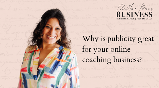 Why is publicity great for your online coaching business