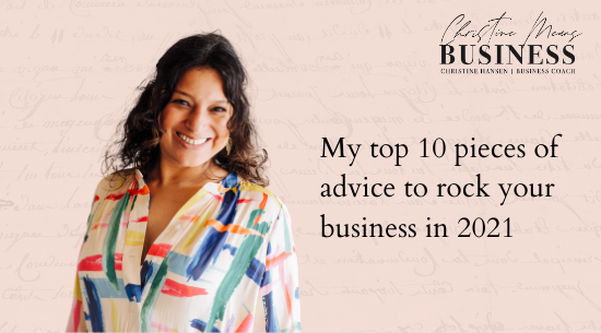 My top 10 pieces of advice to rock your business in 2021 blog