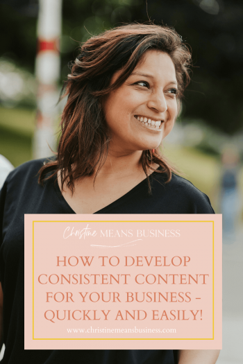 How to develop consistent content for your business - quickly and easily